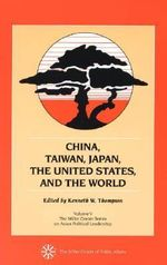 China, Taiwan, Japan, the United States and the World :  Volume V - Kenneth W. Thompson