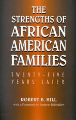 The Strengths of African American Families : Twenty-five Years Later - Robert B. Hill