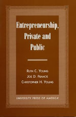 Entrepreneurship, Private, and Public - Ruth C. Young