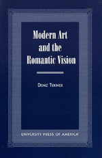 Modern Art and the Romantic Vision - Deniz Tekiner