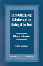 Inter-Civilization Relations and the Destiny of the West : Dialogue or Confrontation? - Victor Segesvary