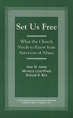 Set Us Free : What the Church Needs to Know from Survivors of Abuse - Ann W. Annis