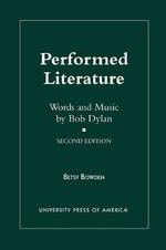 Performed Literature : Words and Music by Bob Dylan :  Words and Music by Bob Dylan - Betsy Bowden