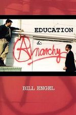 Education and Anarchy - Bill Engel