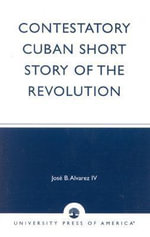 Contestatory Cuban Short Story of the Revolution - Jose B. Alvarez