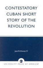 Contestatory Cuban Short Story of the Revolution - Jose B. Alvarez