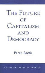 The Future of Capitalism and Democracy : A Psychological Approach - Peter Baofu
