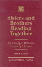Sisters and Brothers Reading Together : An Untapped Resource in Family Literacy - Marcia Baghban