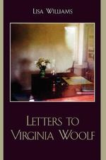 Letters to Virginia Woolf : Poems - Lisa Williams