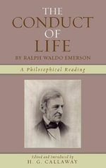 The Conduct of Life : By Ralph Waldo Emerson - Ralph Waldo Emerson