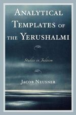 Analytical Templates of the Yerushalmi - Jacob Neusner