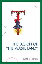 The Design of the Waste Land - Burton Blistein