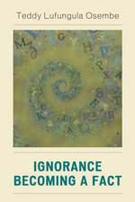 Ignorance Becoming a Fact - Teddy Lufungula Osembe