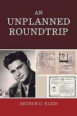 An Unplanned Roundtrip - Arthur O. Klein