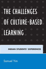 The Challenges of Culture-based Learning : Indian Students' Experiences - Samuel Yim