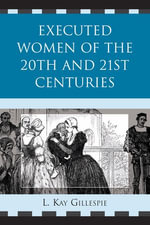 Executed Women of 20th and 21st Centuries - L. Kay Gillespie