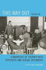 This Way Out : A Narrative of Therapy with Psychotic and Sexual Offenders - Joseph Isaac Abrahams