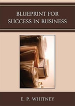 Blueprint for Success in Business - E. P. Whitney