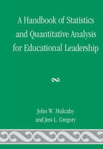 A Handbook of Statistics and Quantitative Analysis for Educational Leadership - John W. Mulcahy