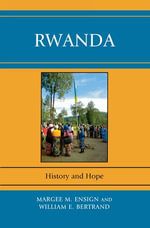 Rwanda : History and Hope - Margee M. Ensign