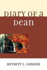 Diary of a Dean - Herbert I. London