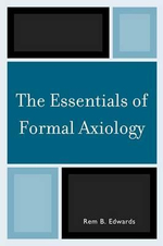 The Essentials of Formal Axiology - Rem B. Edwards