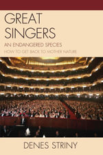Great Singers : An Endangered Species - Denes Striny