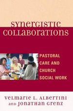 Synergistic Collaborations : Pastoral Care and Church Social Work - Velmarie L. Albertini
