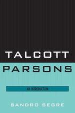 Talcott Parsons : An Introduction - Sandro Segre
