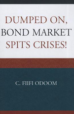 Dumped On, Bond Market Spits Crises! - C. Fiifi Odoom