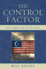 The Control Factor : Our Struggle to See the True Threat - Bill Siegel