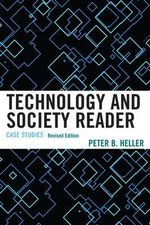 Technology and Society Reader : Case Studies - Peter B. Heller