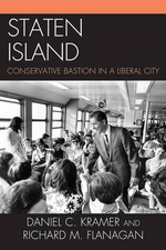 Staten Island : Conservative Bastion in a Liberal City - Richard M. Flanagan