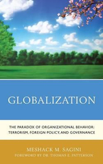 Globalization : The Paradox of Organizational Behavior: Terrorism, Foreign Policy, and Governance - Meshack M. Sagini