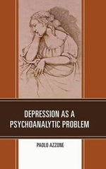 Depression as a Psychoanalytic Problem - Paolo Azzone