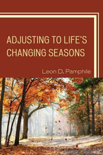 Adjusting to Life's Changing Seasons : The Strategy to Answer: What's Next - Leon D. Pamphile