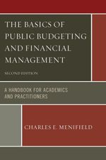 The Basics of Public Budgeting and Financial Management Updates - Charles E. Menifield