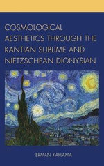 Cosmological Aesthetics Through the Kantian Sublime and Nietzschean Dionysian - Erman Kaplama