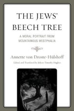 The Jews' Beech Tree : A Moral Portrait from Mountainous Westphalia - Annette Von Droste-Hulshoff