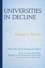 Universities in Decline : From the Great Society to Today - Howard J. Wiarda