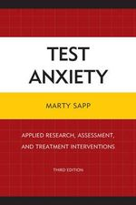 Test Anxiety : Applied Research, Assessment, and Treatment Interventions - Marty Sapp