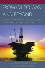 From Oil to Gas and Beyond : A Review of the Trinidad and Tobago Model and Analysis of Future Challenges