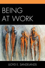 Being at Work - Lloyd E. Sandelands
