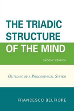 The Triadic Structure of the Mind : Outlines of a Philosophical System - Francesco Belfiore