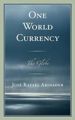 One World Currency : The Globe - Jose Rafael Abinader
