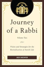 Journey of a Rabbi : Vision and Strategies for the Revitalization of Jewish Life - Jack Shechter