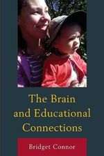 The Brain and Educational Connections - Bridget M. Connor