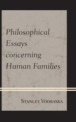 Philosophical Essays concerning Human Families - Stanley Vodraska