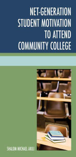 Net-Generation Student Motivation to Attend Community College - Shalom Michael Akili