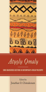 Atuolu Omalu : Some Unanswered Questions in Contemporary African Philosophy